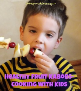 Yummy, fun, healthy fruit kabobs-cooking with kids