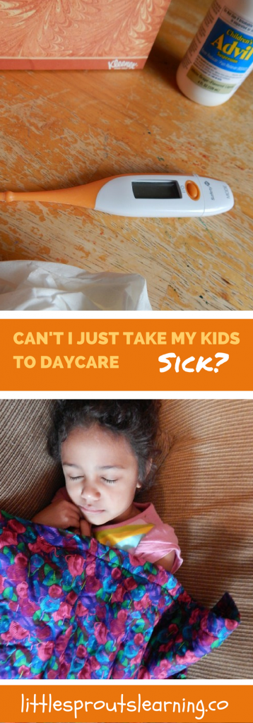 why can't i take my kids to daycare or school sick?