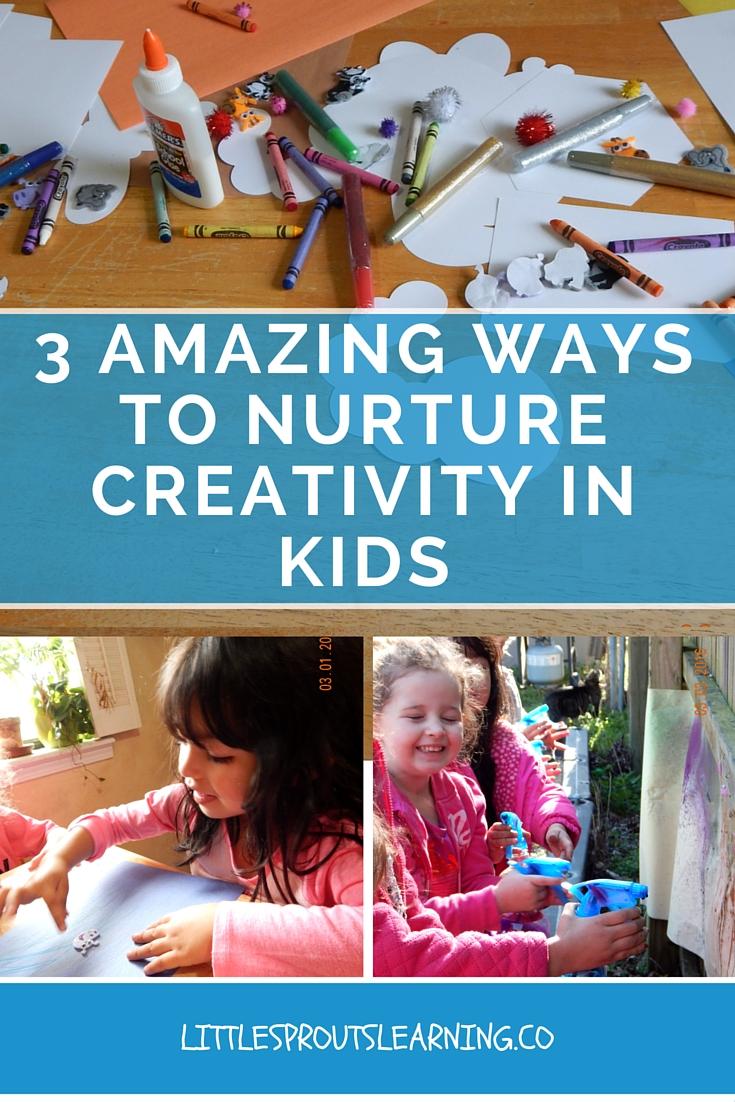3 Amazing Ways to Nurture Creativity in Kids - Little ...