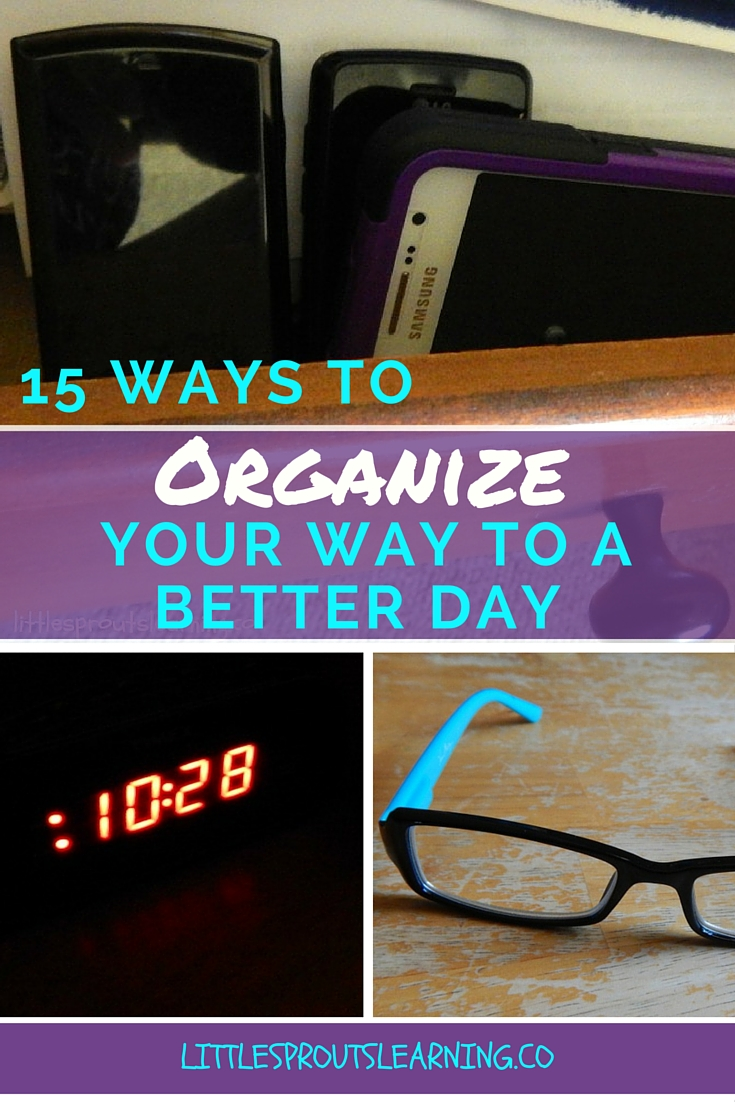 15 Ways to Organize your Way to a Better Day