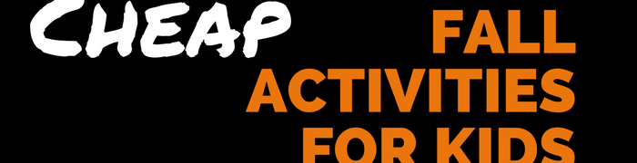 Cheap Fall Activities for Kids