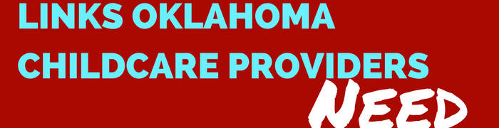 Links Oklahoma Childcare Providers Need