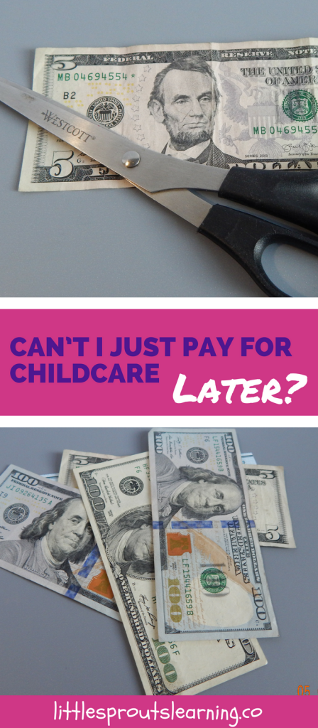 Can't I Just Pay for Childcare Later