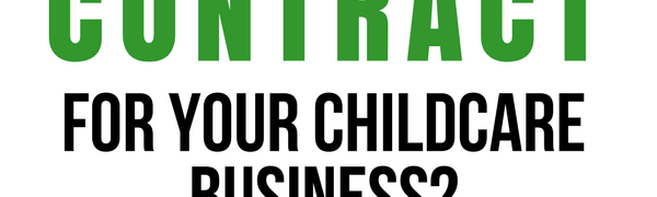 Why have a contract for your childcare business, home daycare