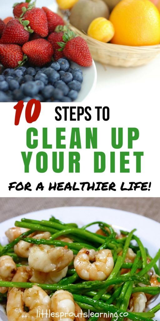 10 Steps to Clean Up Your Diet for a Healthier Life
