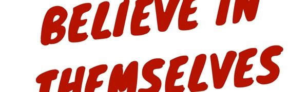 How to Teach Kids to Believe in Themselves