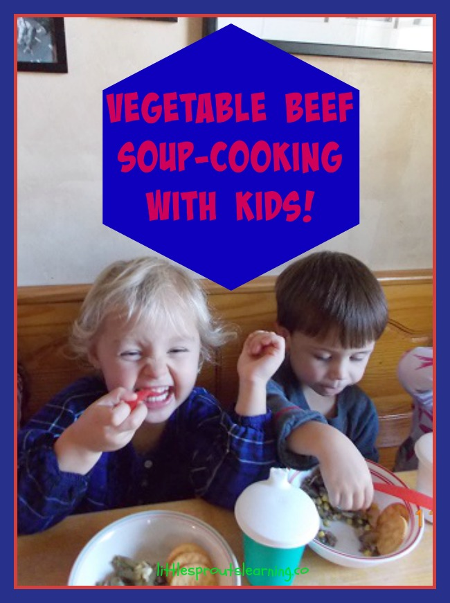 Vegetable Beef Soup-Cooking with Kids