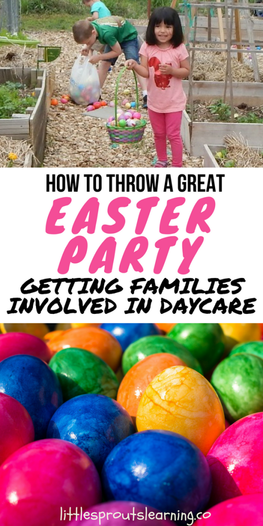 How to Throw a Great Easter Party-Getting families involved in daycare