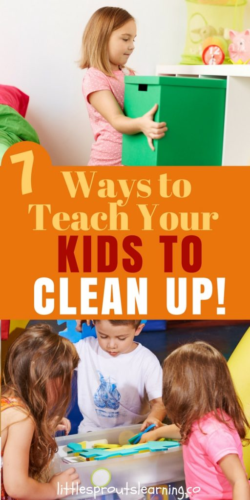 7 Ways to Teach Your Kids to Clean UP!