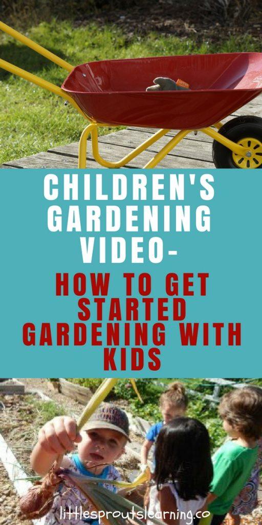 Children's Garden Video-How to Get Started Gardening with Kids children's garden video