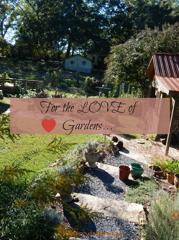 For the LOVE of Gardens...