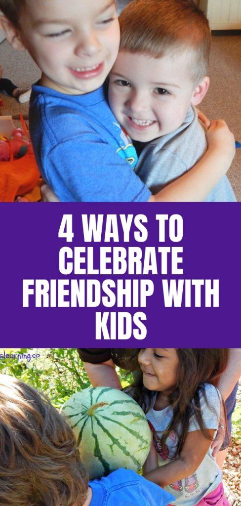 4 Ways to Celebrate Friendship with Kids