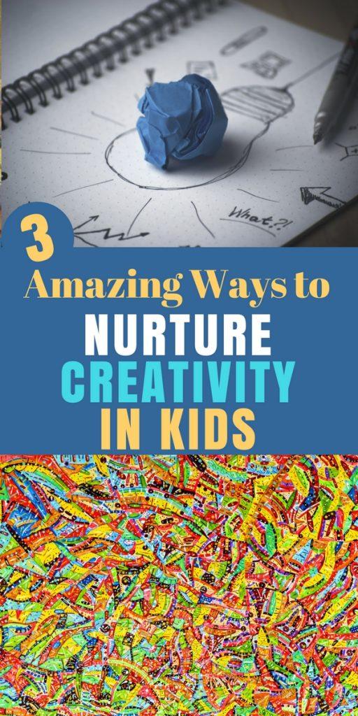 3 Amazing Ways to Nurture Creativity in Kids