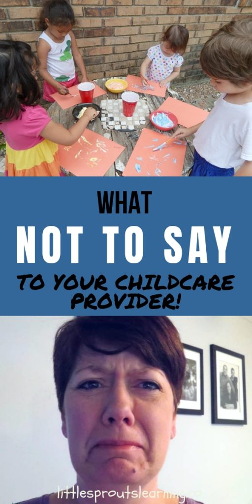 Do you love your childcare? Or not? There are a few things you could do to make that relationship run more smoothly. Check out what not to say to your childcare provider.