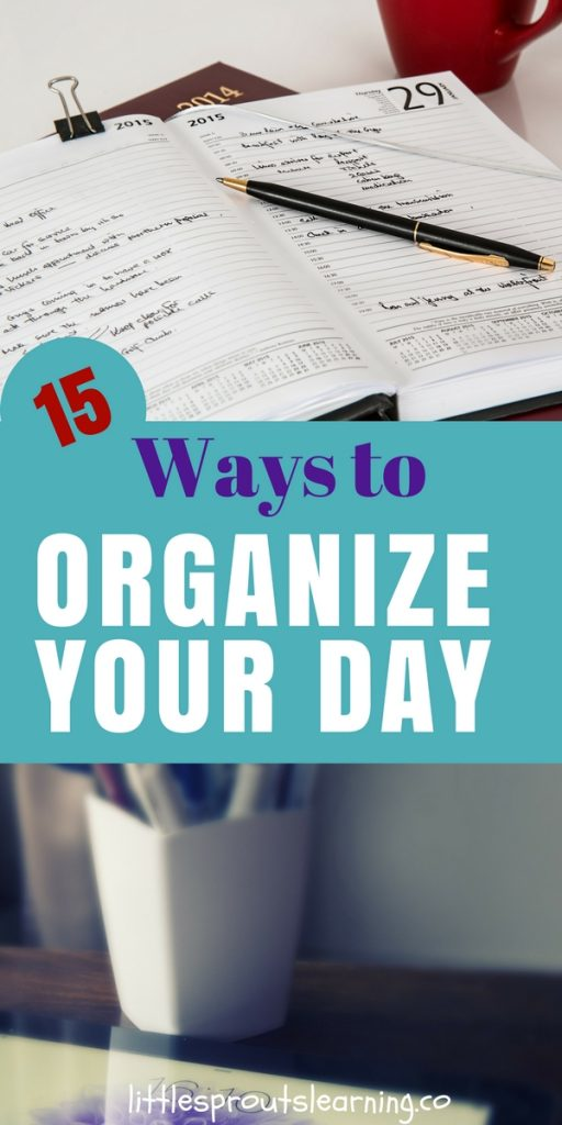 15 Ways to Organize Your Day