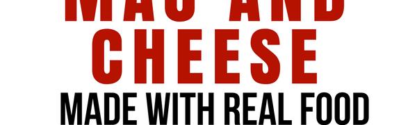 Real Food Mac and Cheese