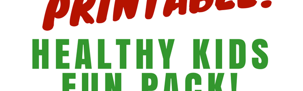 Free Printable! Healthy Kids Fun Pack!