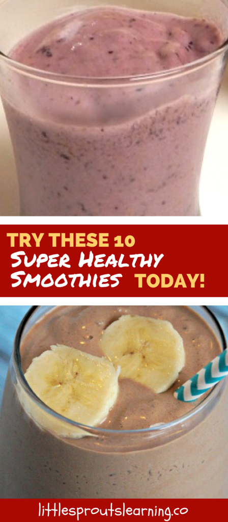 Try These 10 Super Healthy Smoothies Today!