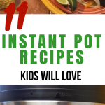 11 Instant Pot Recipes Kids Will Love