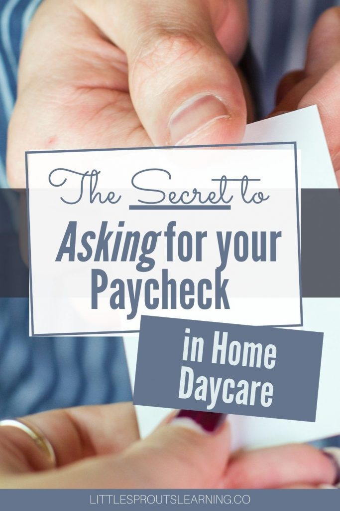 """Do you ever have families """"forget"""" your check? Use these tips that will help you when asking for your paycheck in home daycare."""