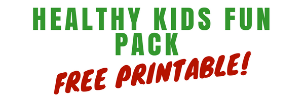 Healthy Kids Fun Pack! Free Printable