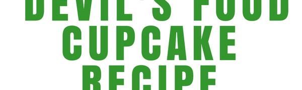 The Best Homemade Devil's Food Cupcake Recipe