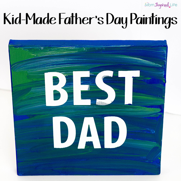 father's day gifts paintings kids can make