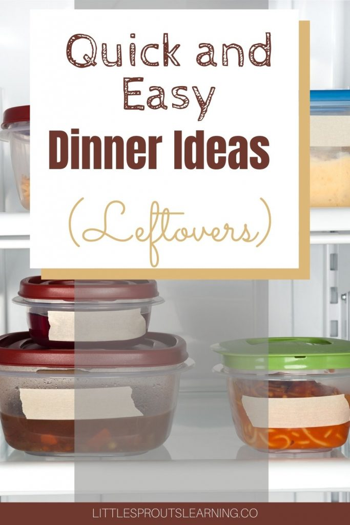 leftovers in the fridge in containers with labels for quick and easy dinner ideas with leftovers