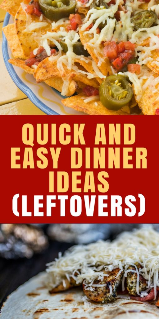 Quick and Easy Dinner Ideas (Leftovers)