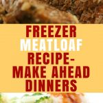 Freezer Meatloaf Recipe-Make ahead meals