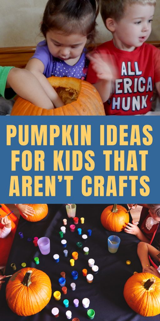Pumpkin Ideas for Kids that Aren't Crafts