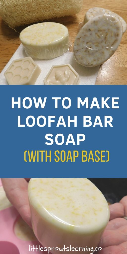 How to make loofah bar soap with soap base.