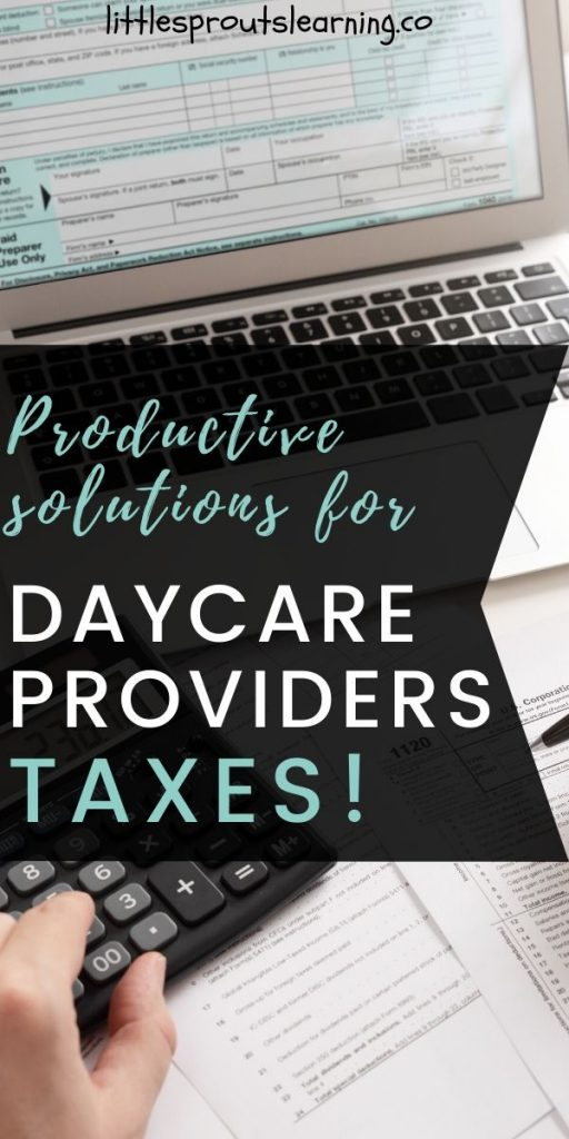 Do you ever wish you could get more done in less time and have more time for you? Check out these productive solutions for daycare providers-taxes!