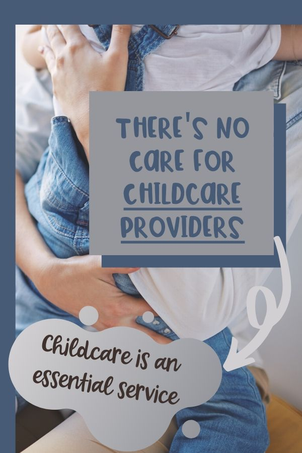 Even in the middle of a crisis time, there is still no care for childcare providers. I have heard countless mentions of nurses, police officers, grocery store clerks, but no one realizes that daycare providers are first responders too.