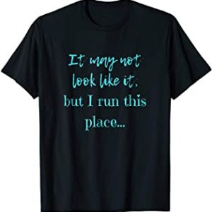 I run this place t-shirt